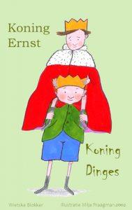 Koning Ernst & Koning Dinges  (6+)  illustratie omslag: Milja Praagman